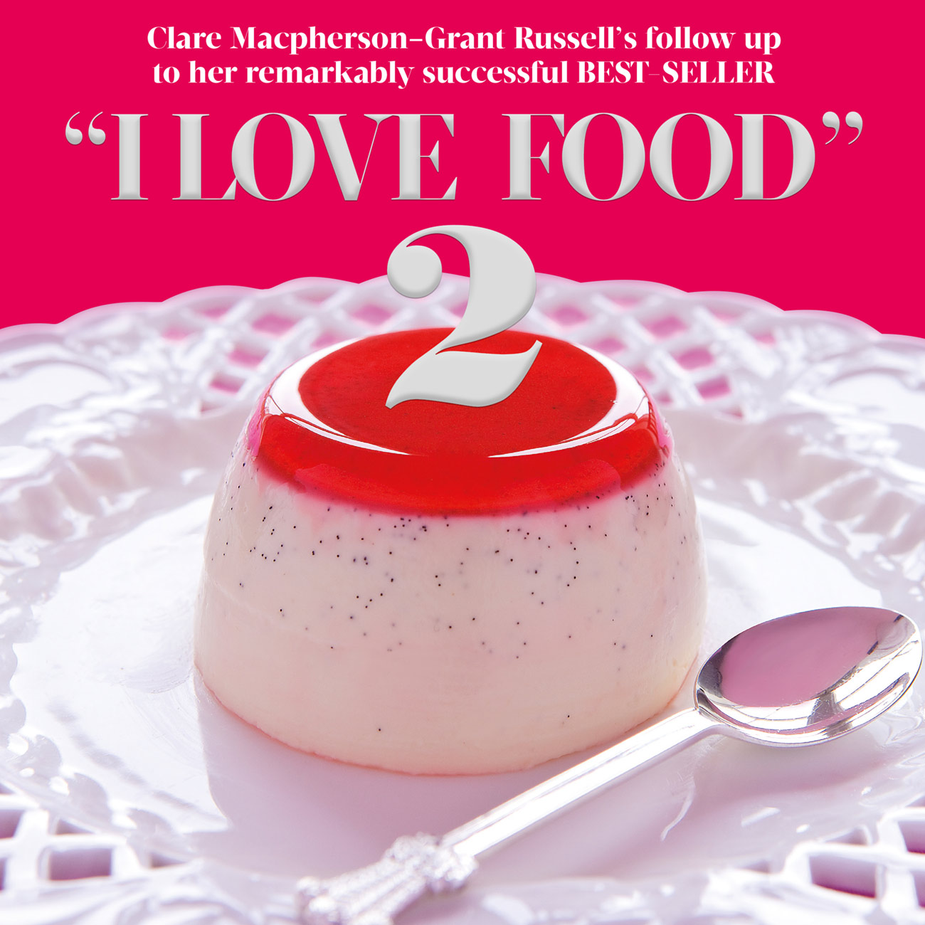 I Love Food Clare Russell, Purchase Now